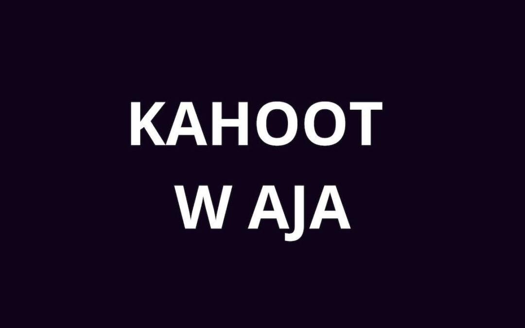 KAHOOT W AJA